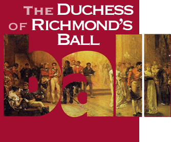 The Duchess of Richmond's Ball – Brussels / Waterloo